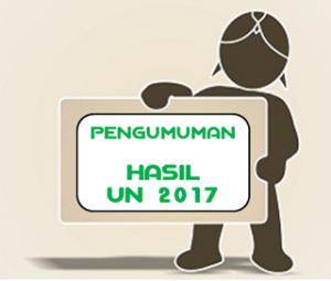 PENGUMUMAN KELULUSAN UN 2017